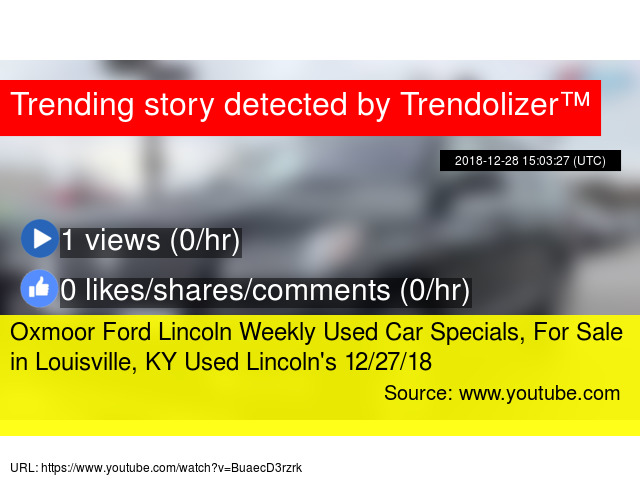 Oxmoor Ford Lincoln Weekly Used Car Specials, For Sale In Louisville, KY  Used Lincolnu0027s 12/27/18