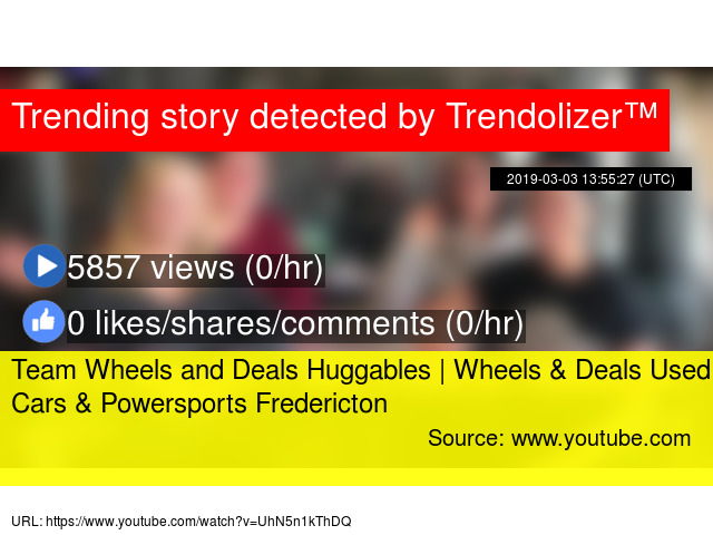 Team Wheels and Deals Huggables   Wheels & Deals Used Cars & Powersports Fredericton
