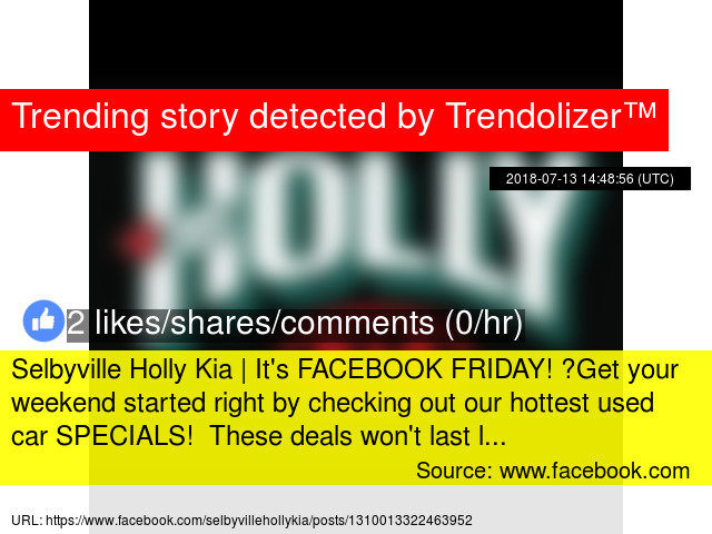Good Selbyville Holly Kia | Itu0026#039;s FACEBOOK FRIDAY! U0026#x1f600; Get Your  Weekend Started Right By Checking Out Our Hottest Used Car SPECIALS!
