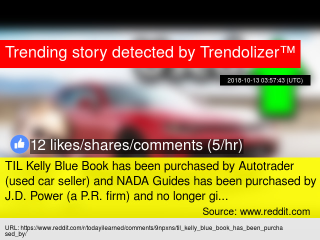 TIL Kelly Blue Book has been purchased by Autotrader (used