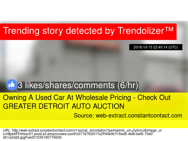 Greater Detroit Auto Auction >> Owning A Used Car At Wholesale Pricing Check Out Greater Detroit